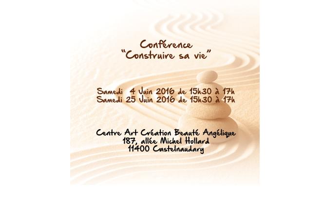 Conférences des 4 et 25 Juin 2016 - Construire sa vie